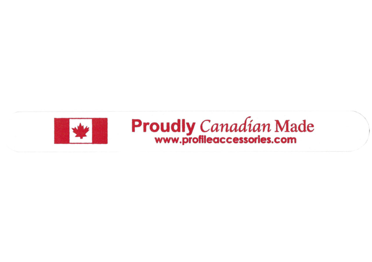 Proudly Canadian Made www.profileaccessories.com
